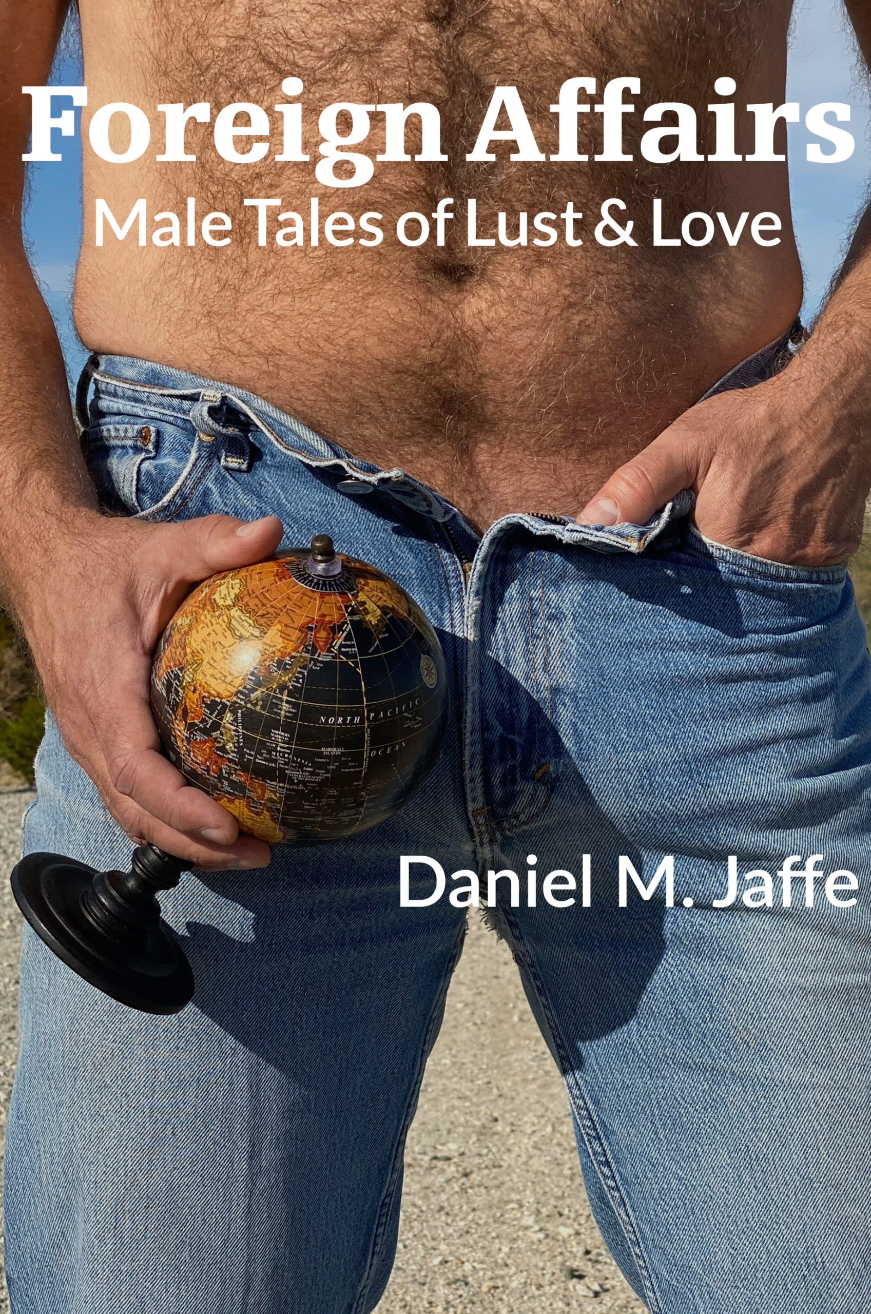 Foreign Affairs: Male Tales of Lust & Love
