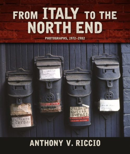 From Italy to the North End: Photographs, 1972-1982