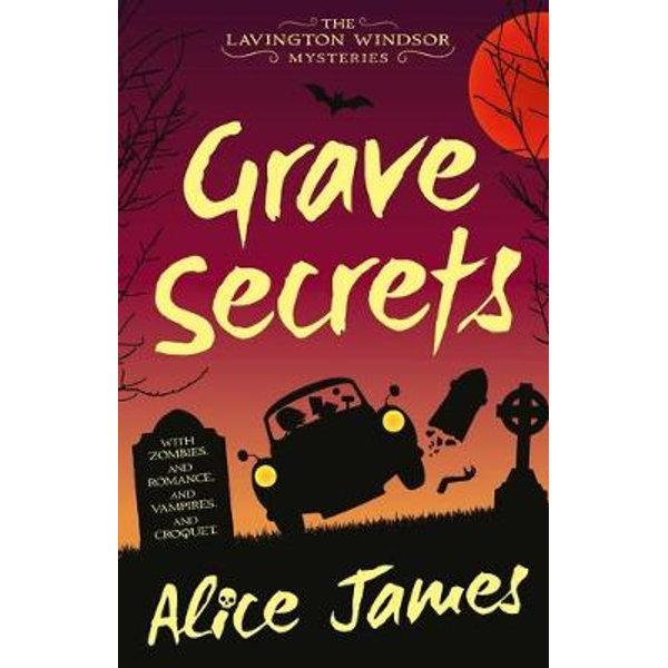 Grave Secrets: The Lavington Windsor Mysteries