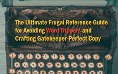 Great Little Last-Minute Editing Tips for Writers: The Ultimate Frugal Reference Guide for Avoiding Word Trippers and Crafting Gatekeeper-Perfect Copy, 2nd Edition