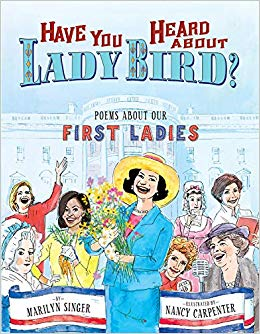 Have You Heard About Lady Bird?: Poems About Our First Ladies