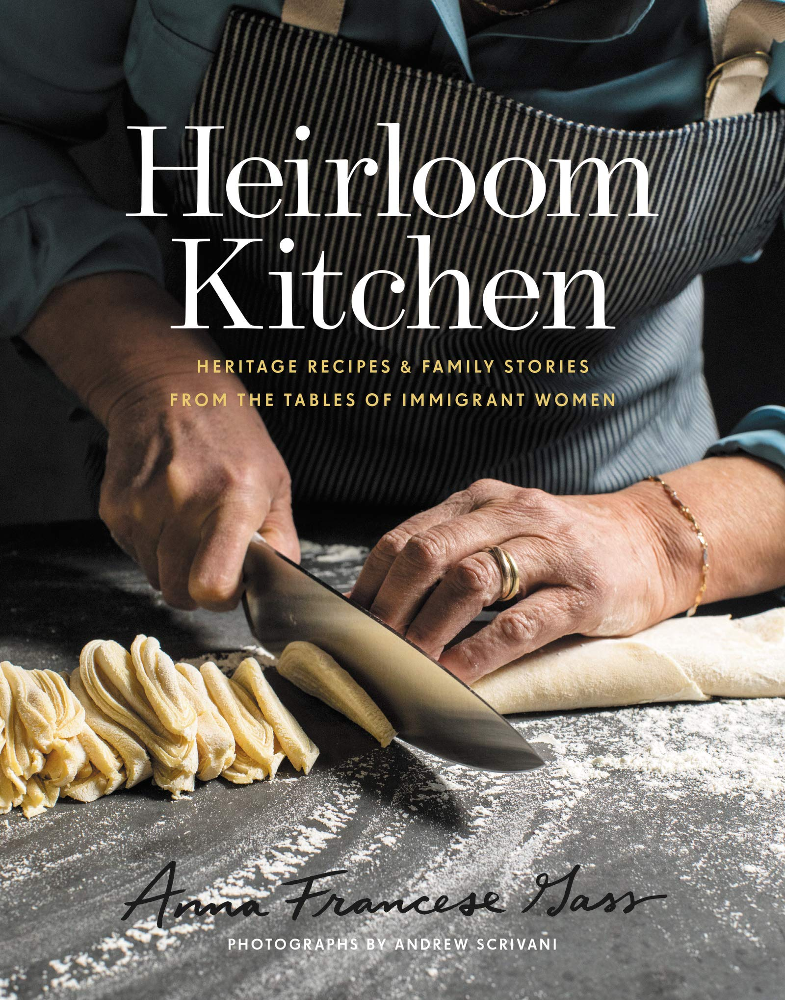 Heirloom Kitchen: Heritage Recipes and Family Stories from the Tables of Immigrant Women