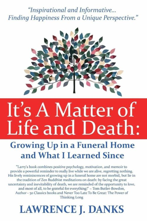 It's A Matter of Life and Death: Growing Up in a Funeral Home and What I Learned Since
