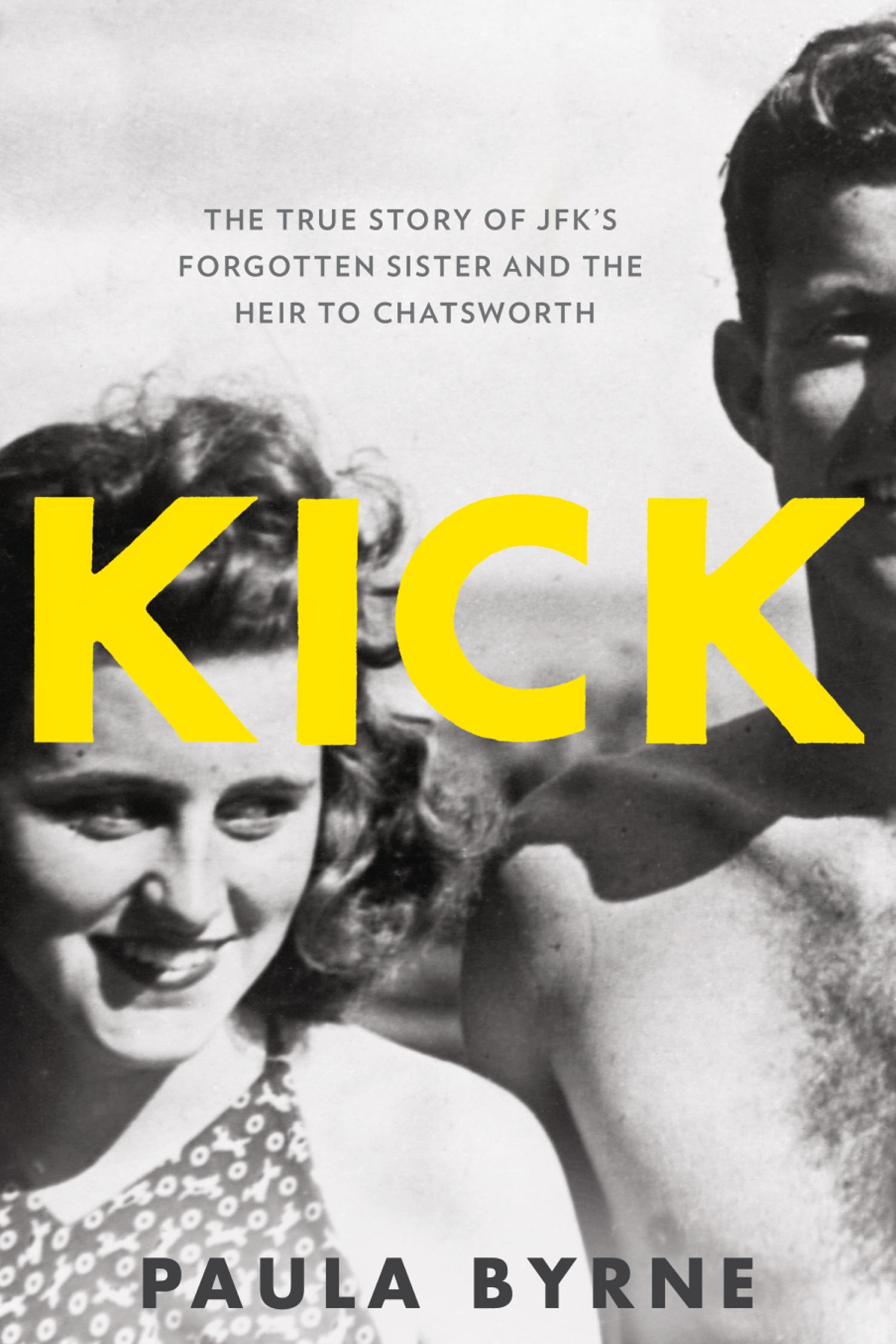 Kick: The True Story of JFK's Sister and the Heir to Chatsworth