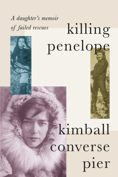 Killing Penelope - A daughter's memoir of failed rescues