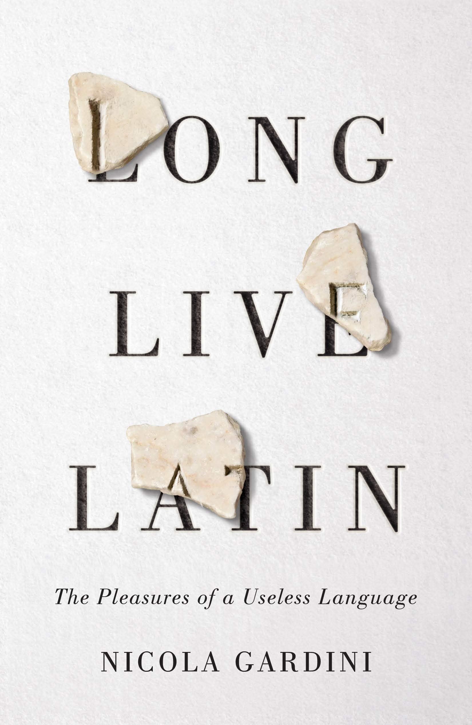 Long Live Latin: The Pleasures of a Useless Language