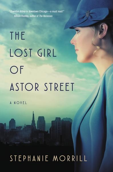 The Lost Girl of Astor Street: A Novel