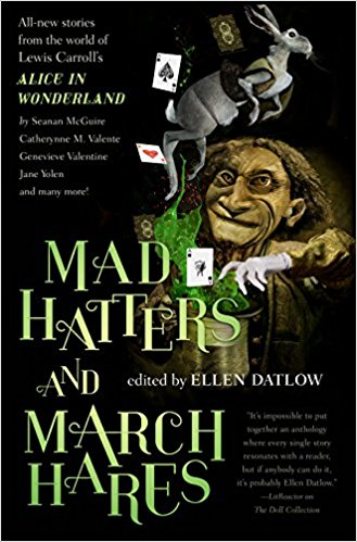 Mad Hatters and March Hares: All-New Stories from the World of Lewis Carroll's Alice in Wonderland