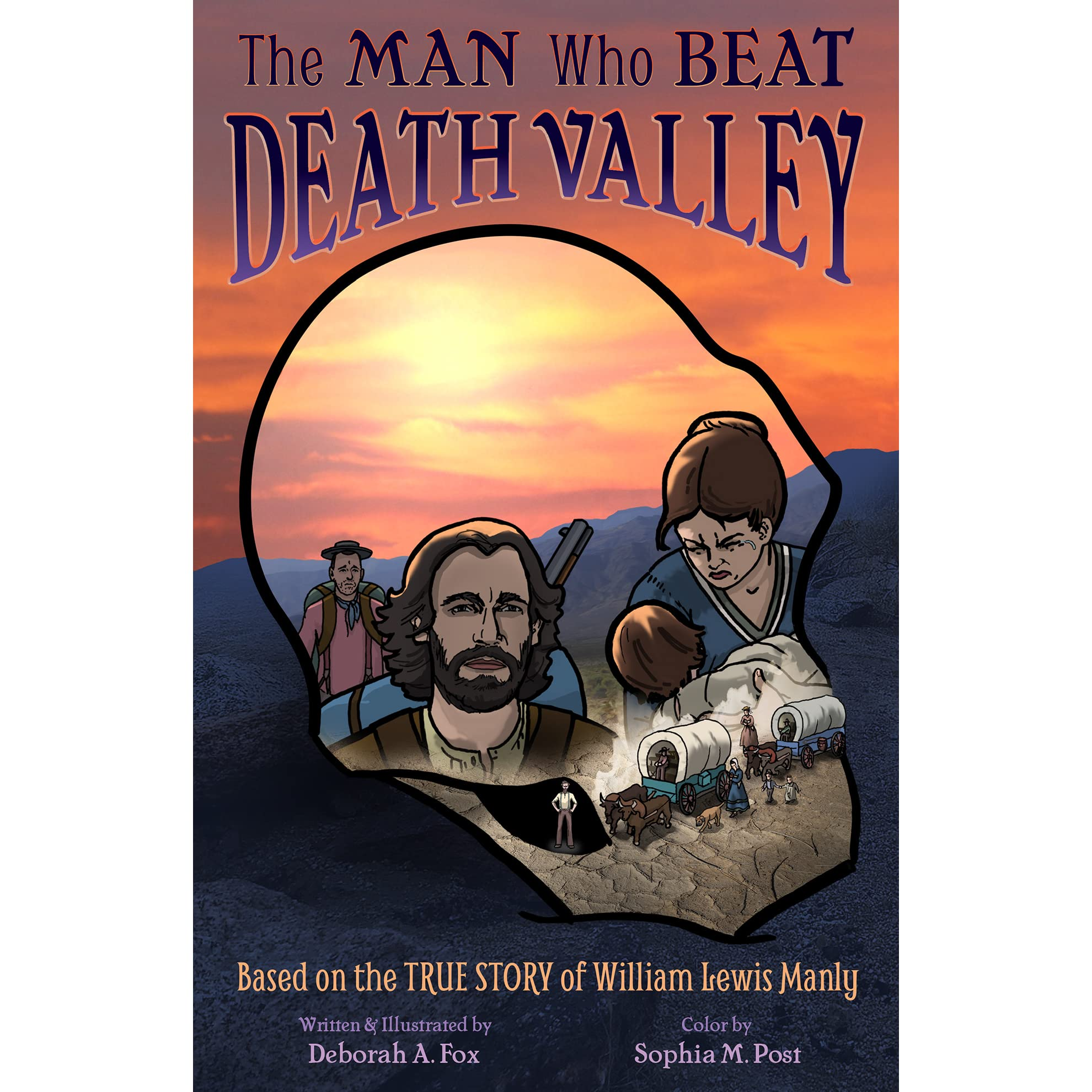 The Man Who Beat Death Valley - Based on the True Story of William Lewis Manly