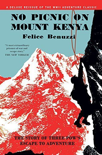 No Picnic on Mount Kenya: The Story of Three P.O.W's Escape to Adventure