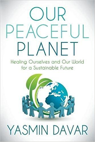 Our Peaceful Planet: Healing Ourselves and Our World for a Sustainable Future