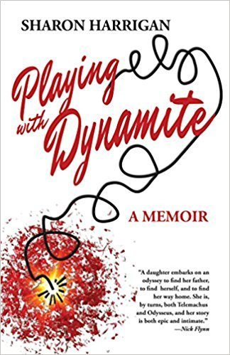 Playing with Dynamite: A Memoir