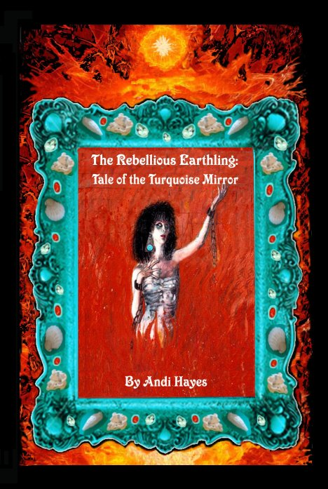 The Rebellious Earthling: Tale of The Turquoise Mirror