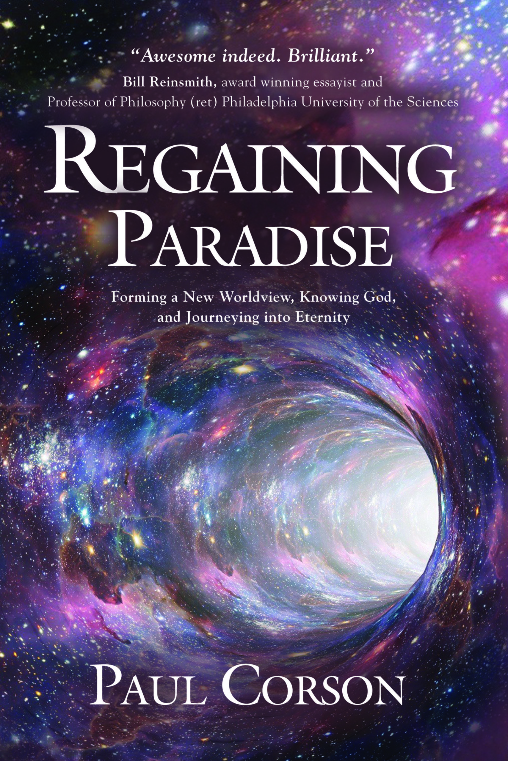Regaining Paradise: Forming a New Worldview, Knowing God, and Journeying into Eternity
