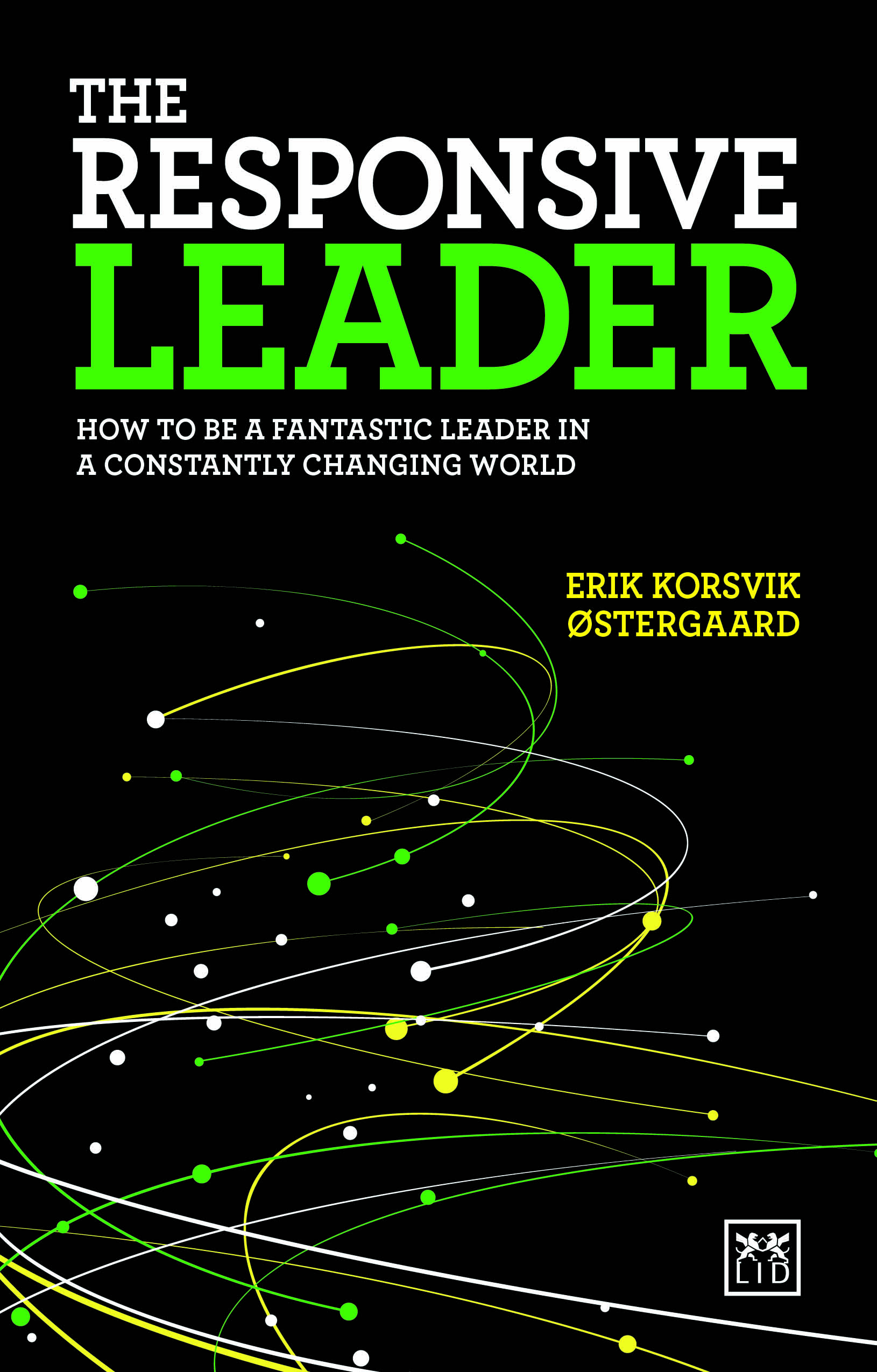 The Responsive Leader: How to Be a Fantastic Leader in a Constantly Changing World