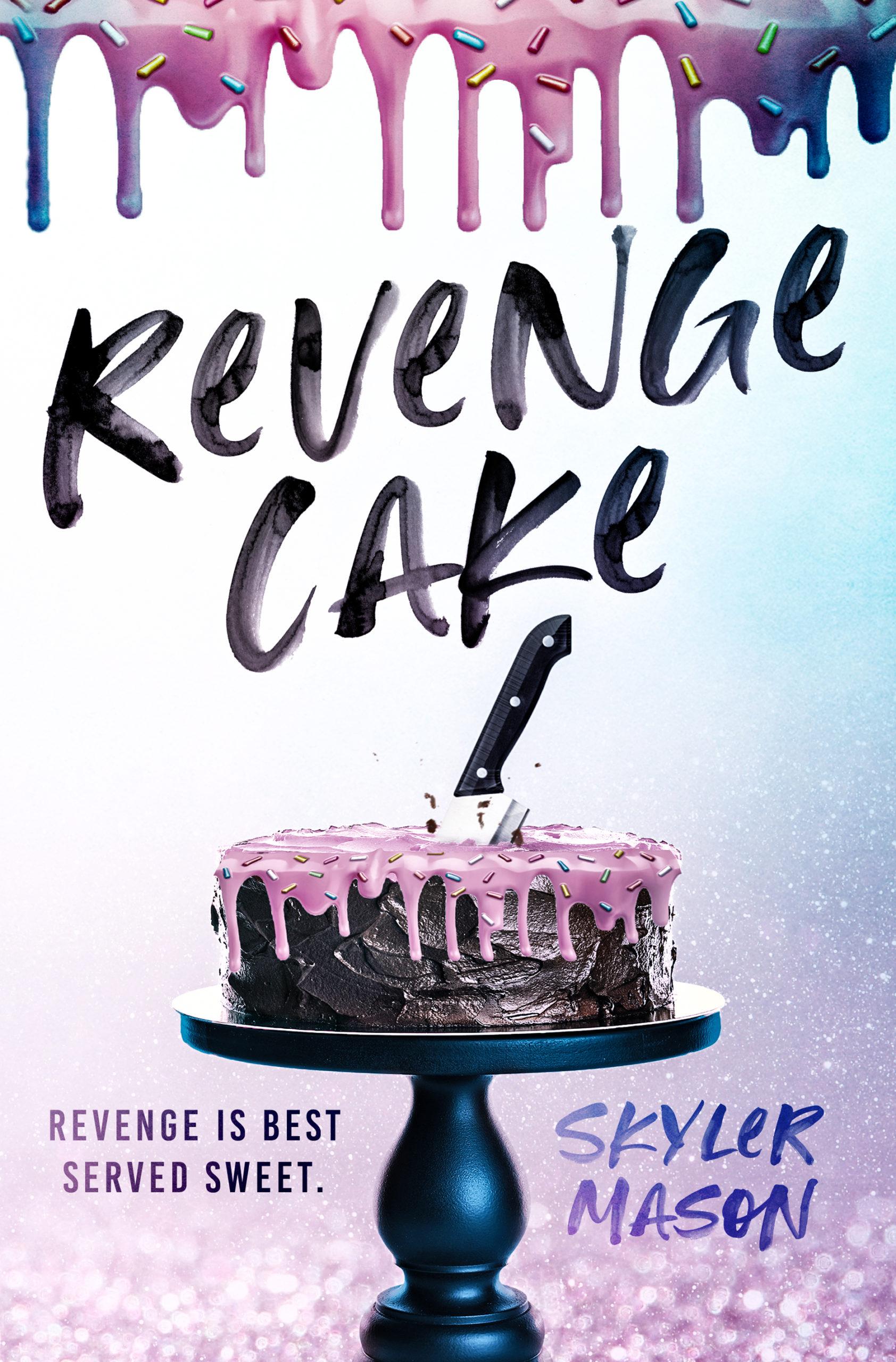 Revenge Cake