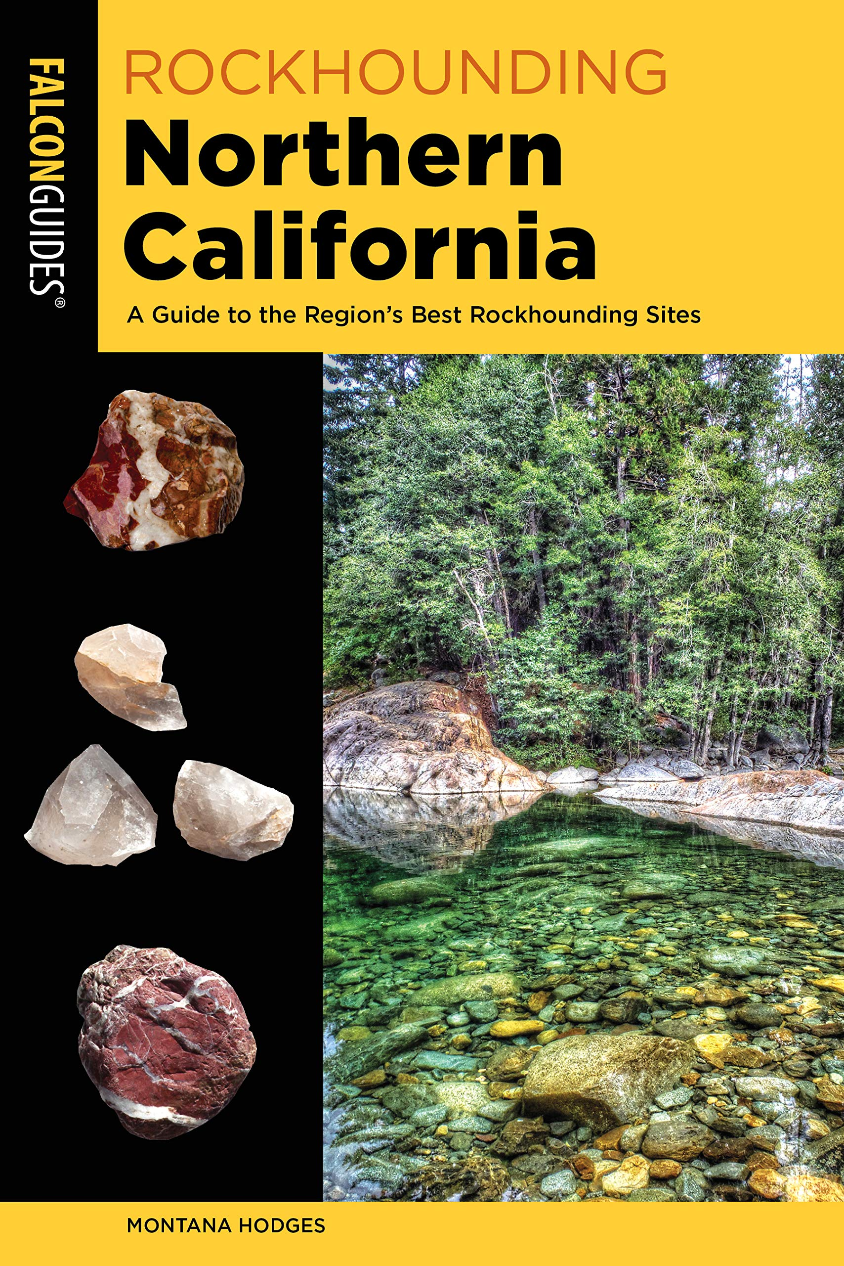 Rockhounding Northern California: A Guide to the Region's Best Rockhounding Sites (Rockhounding Series)