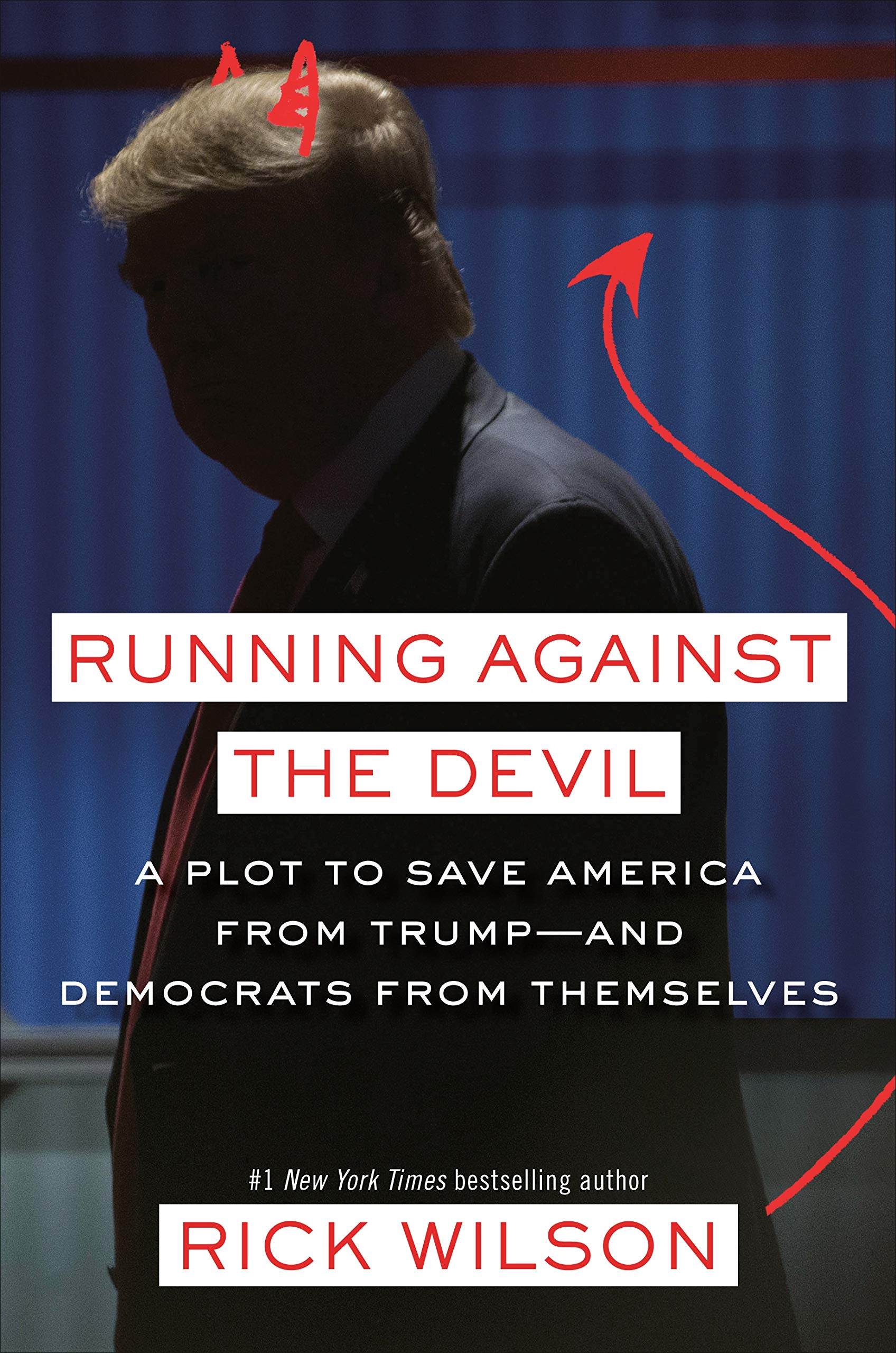 Running Against the Devil: A Plot to Save America from Trump--and Democrats from Themselves
