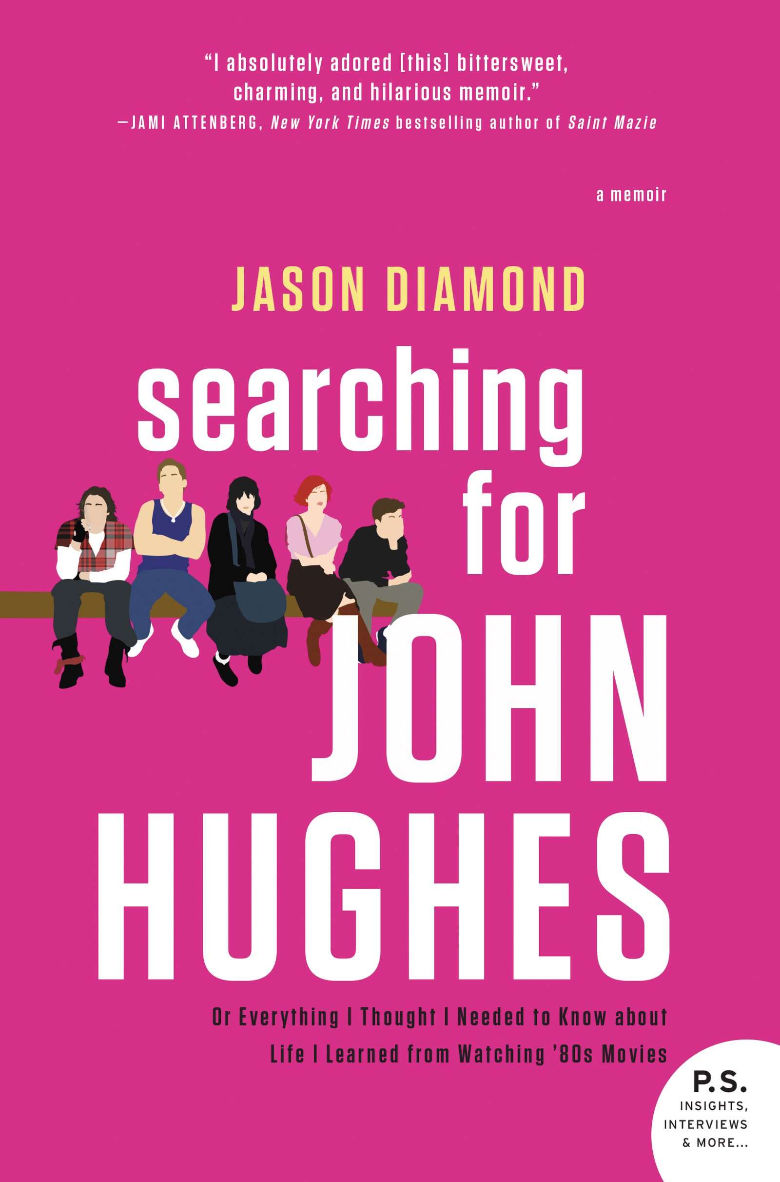 Searching for John Hughes: Or Everything I Thought I Needed to Know about Life I Learned from Watching '80s Movies