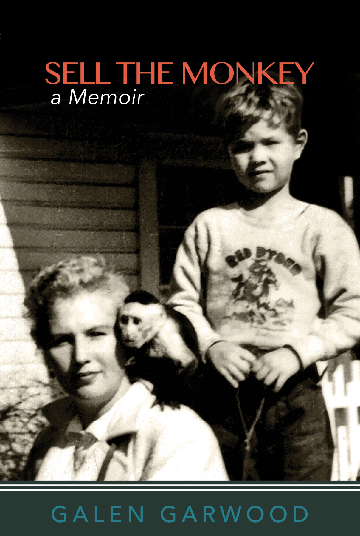 SELL THE MONKEY, A Memoir