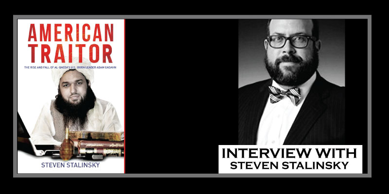 "Interview with ""American Traitor"" author Steven Stalinsky"