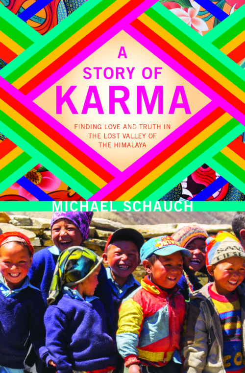 A Story of Karma - Finding Love and Truth in the Lost Valley of the Himalaya