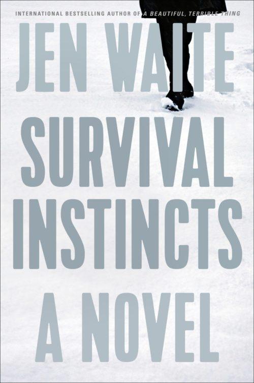 Survival Instincts: A Novel