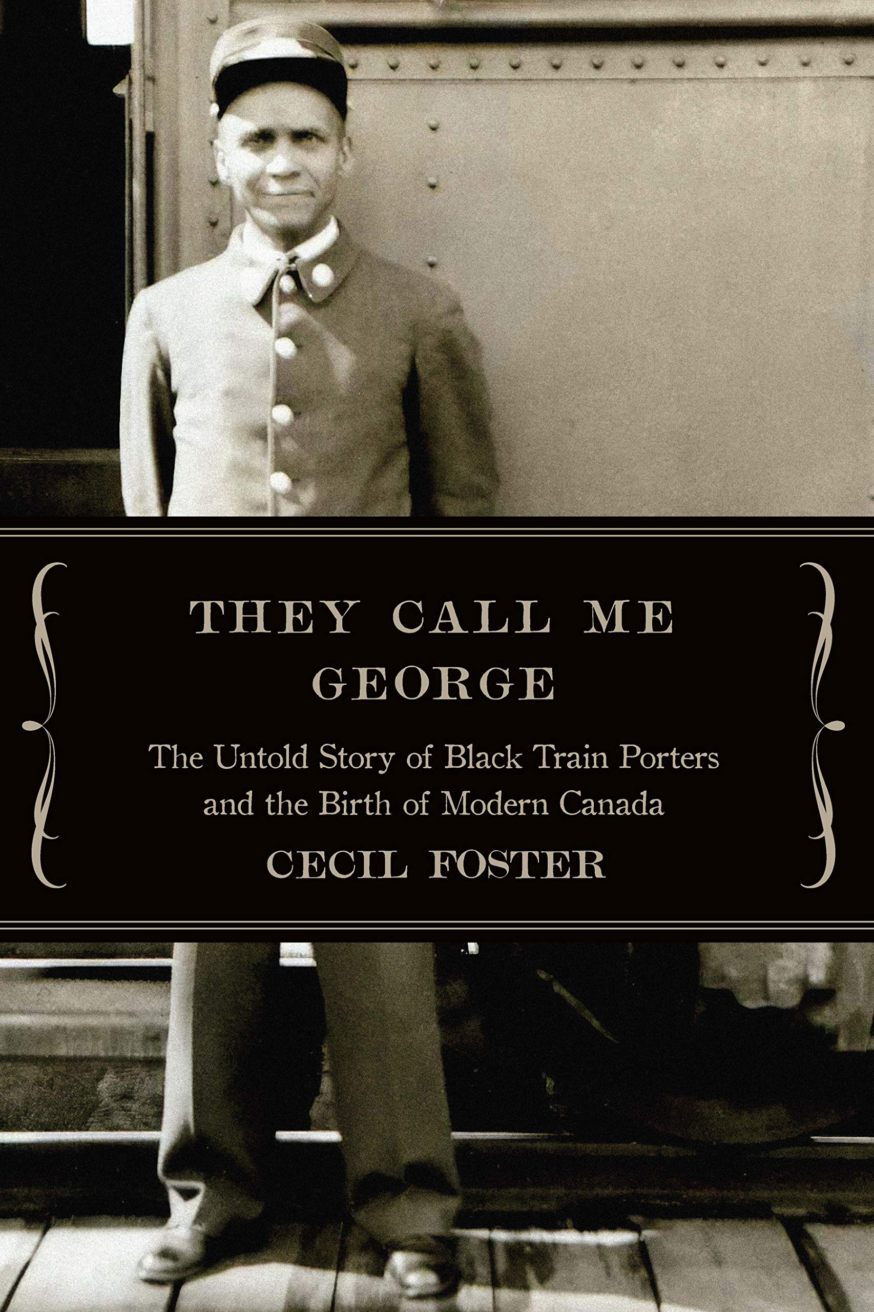 They Call Me George: The Untold Story of The Black Train Porters