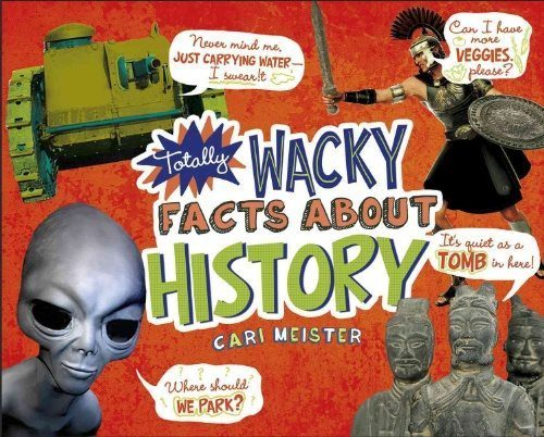 Totally Wacky Facts About History