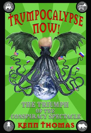 Trumpocalypse Now!: The Triumph of the Conspiracy Spectacle