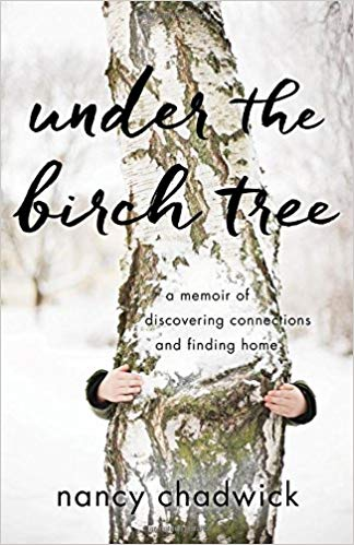Under the Birch Tree: A Memoir of Discovering Connections and Finding Home