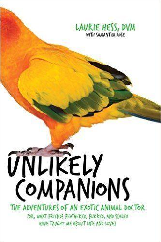 Unlikely Companions: The Adventures of an Exotic Animal Doctor