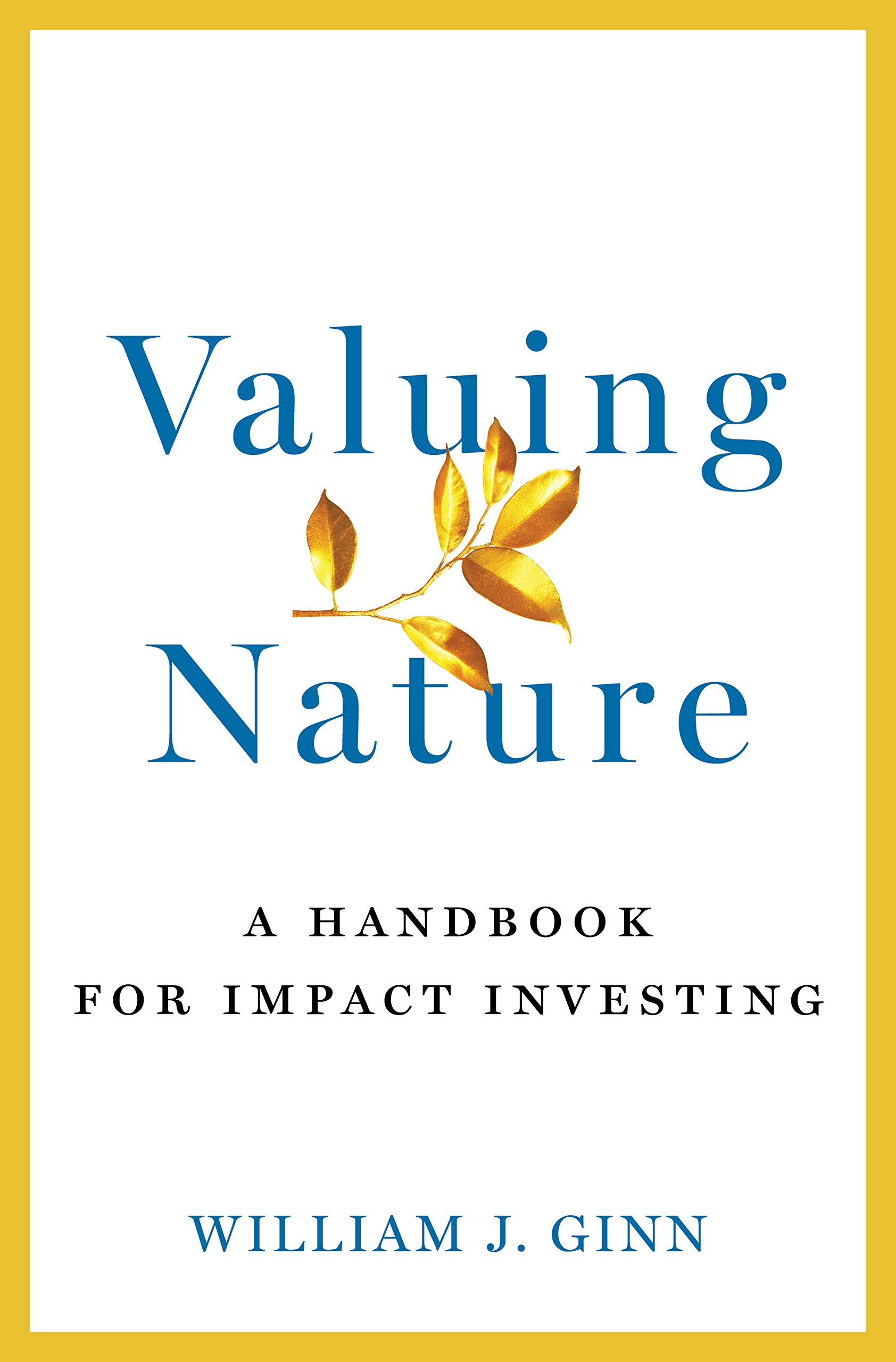 Valuing Nature: A Handbook for Impact Investing