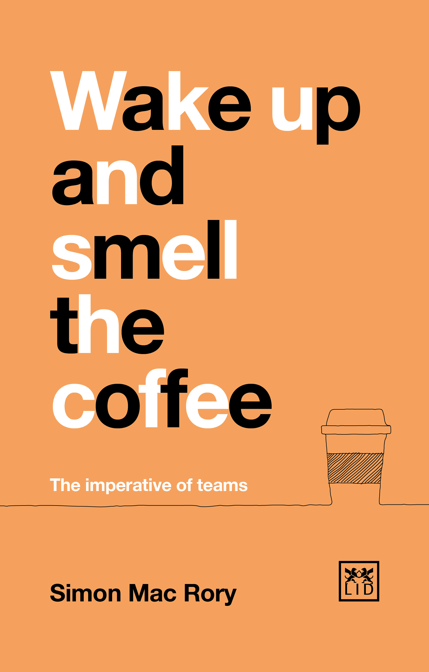 Wake Up and Smell the Coffee: The Imperative of Teams
