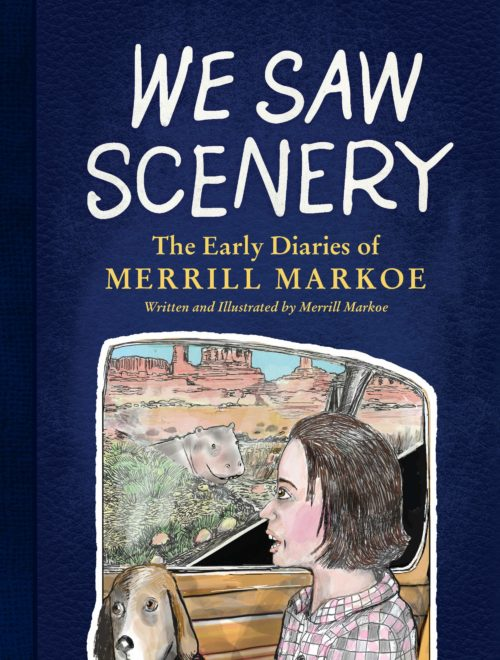 We Saw Scenery: The Early Diaries of Merrill Markoe