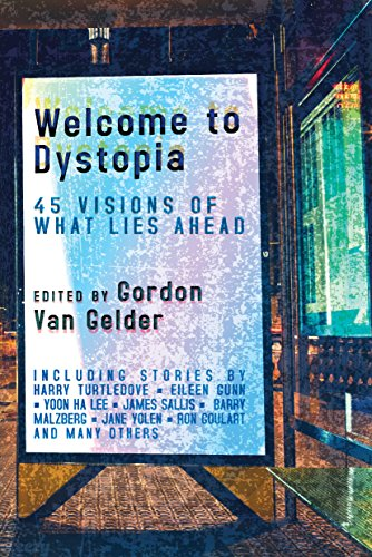 Welcome to Dystopia: 45 Visions of What Lies Ahead