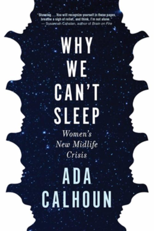 Why We Can't Sleep: Women's New Midlife Crisis