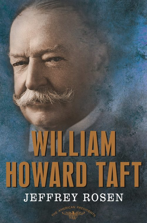 William Howard Taft: The American Presidents Series: The 27th President, 1909-1913