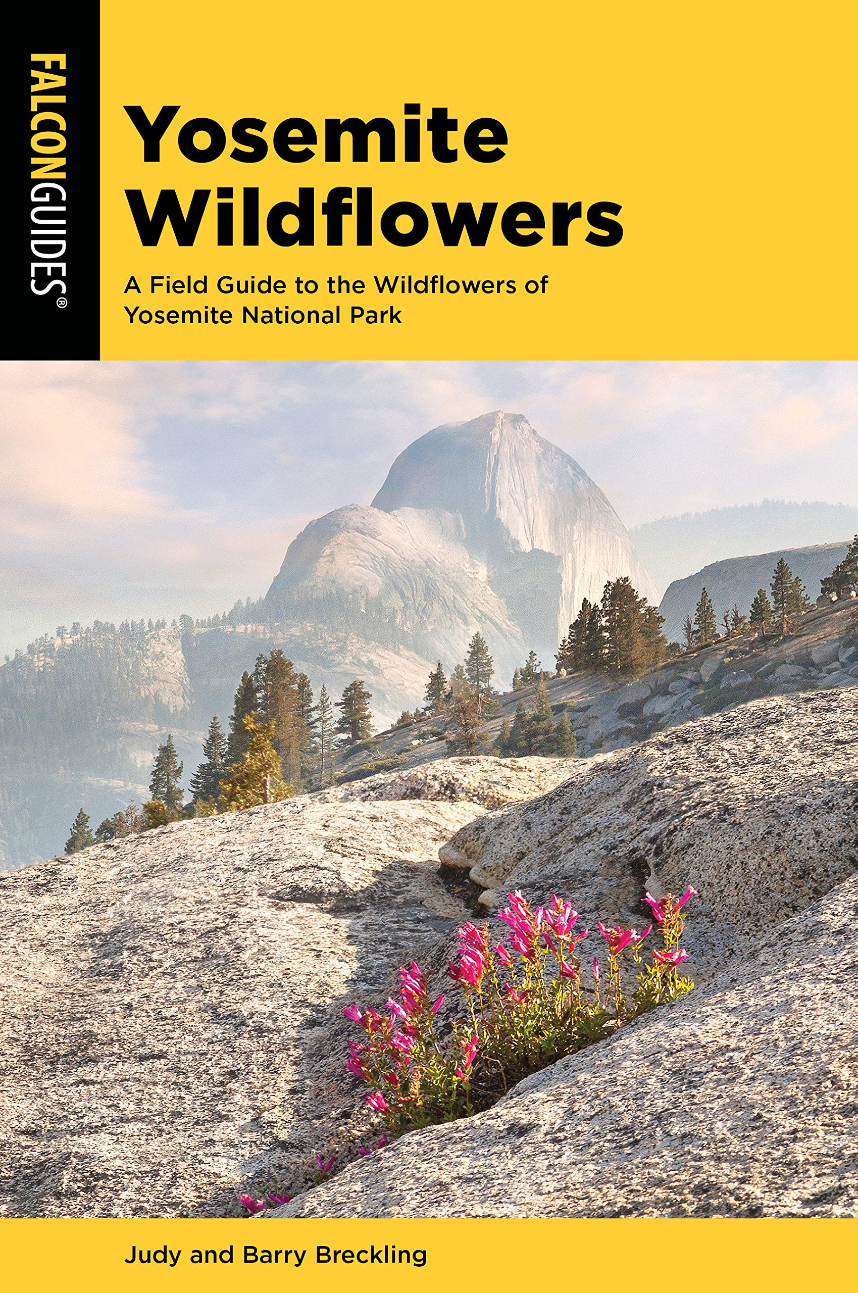 Yosemite Wildflowers: A Field Guide to the Wildflowers of Yosemite National Park (Wildflower Series)